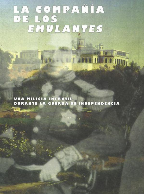 1. La compañía de los emulantes, una milicia infantil durante la Guerra de Independencia, Raymundo de la Fuente, No. 2