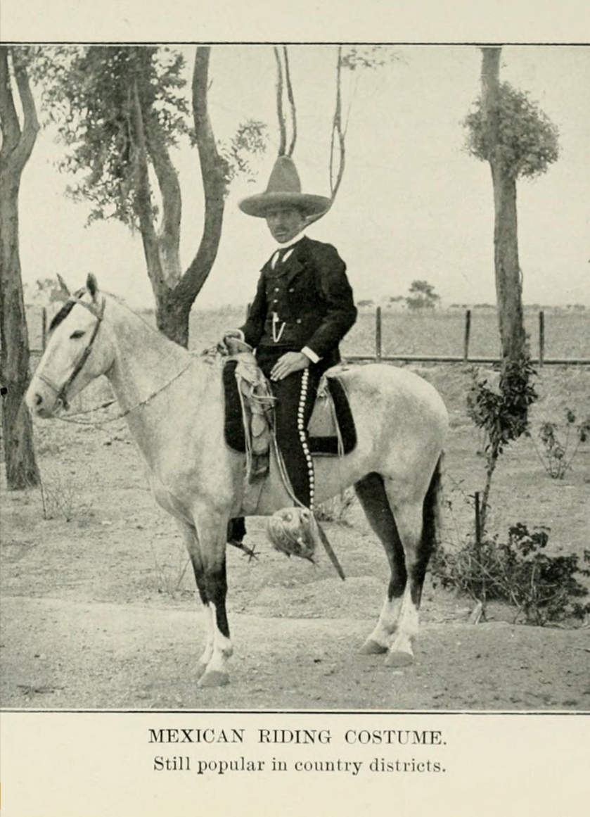 Mexican riding costume. William E. Carson, Mexico, the wonderland of the South, NY, McMillan, 1909.